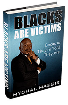 Blacks Are Victims Because They're Told They Are-small